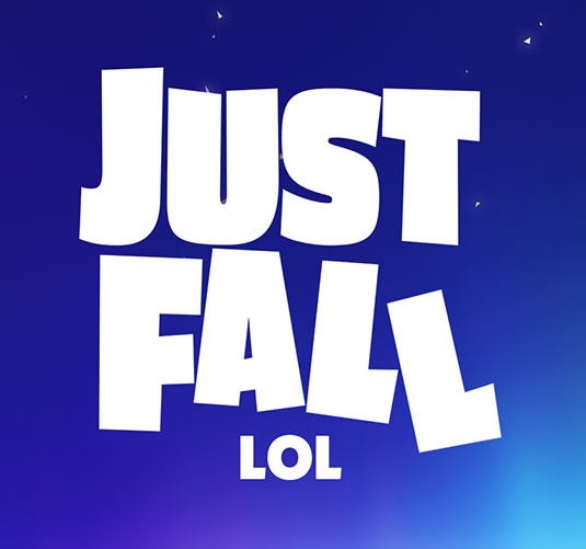 Just Fall.LOL